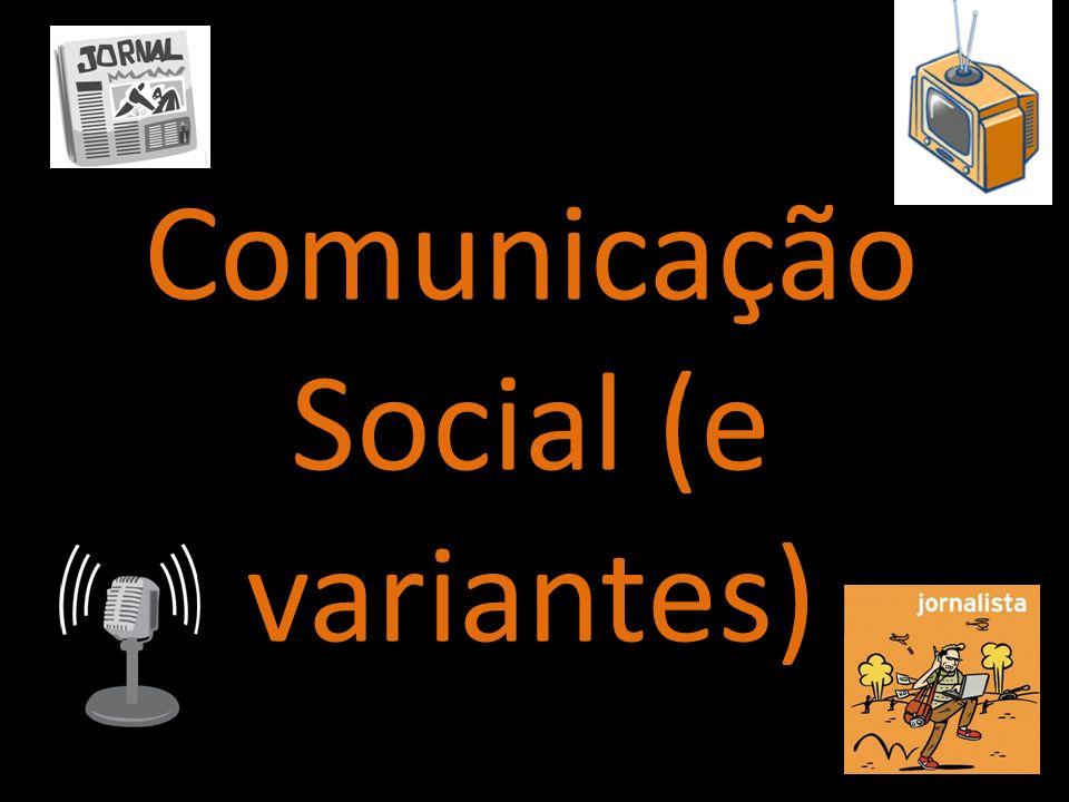 Comunicação Social (e variantes)