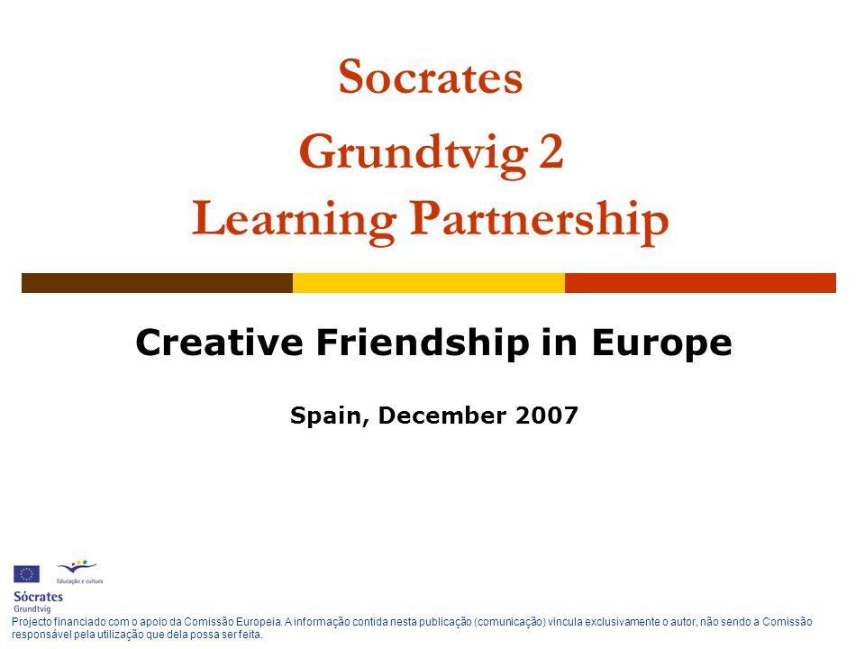 Projecto financiado com o apoio da Comissão Europeia. A informação contida nesta publicação (comunicação) vincula exclusivamente o autor, não sendo a