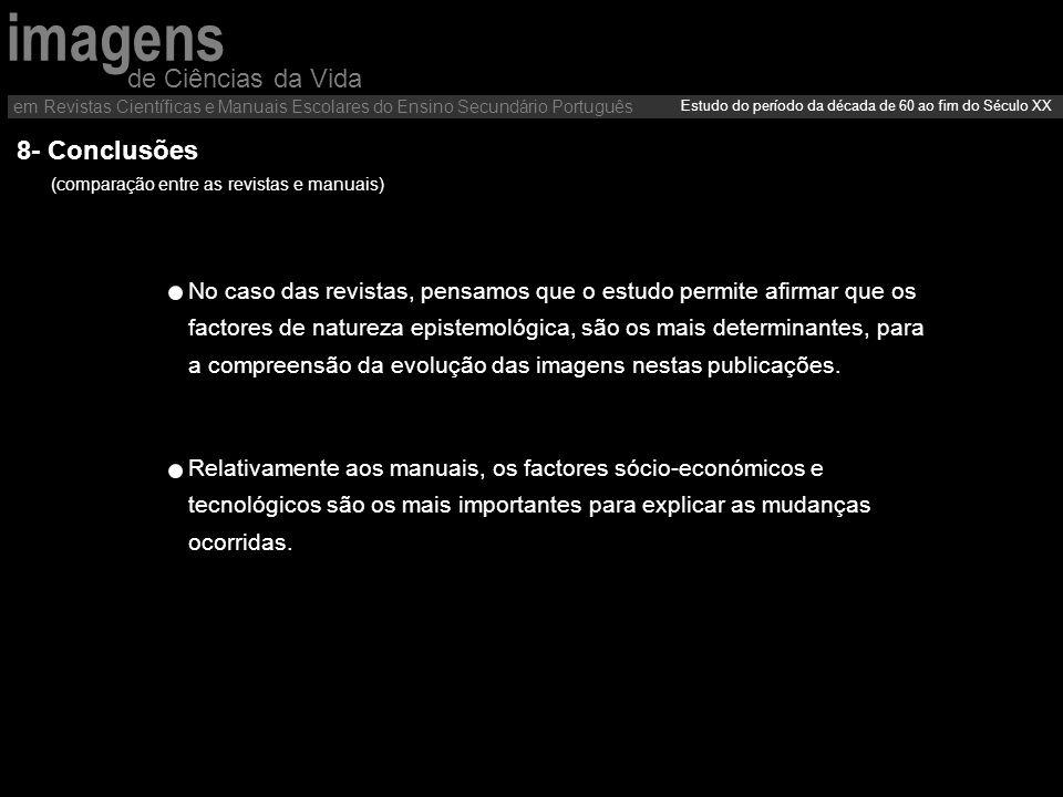 8- Conclusões de Ciências da Vida em Revistas Científicas e Manuais Escolares do Ensino Secundário Português Estudo do período da década de 60 ao fim