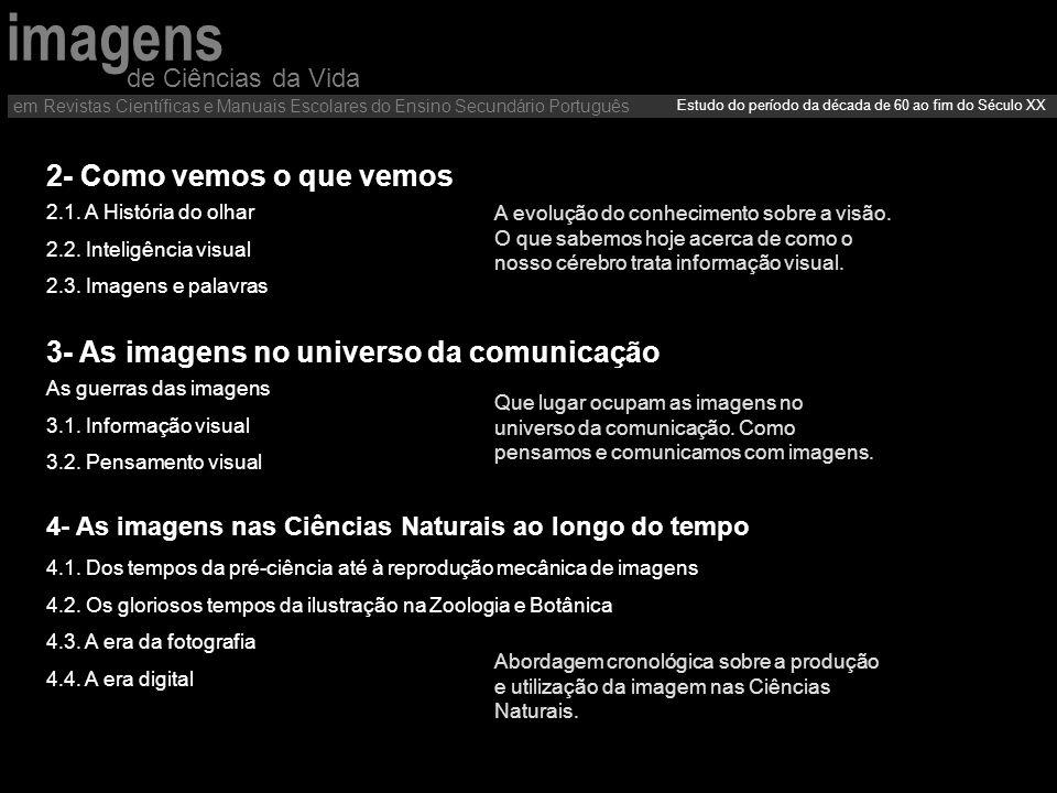 8- Conclusões Ser capa da Science, da Nature, ou de outra revista conceituada, passou a ser ponto importante no currículo de cientistas e suas equipas de Ciências da Vida em Revistas Científicas e Manuais Escolares do Ensino Secundário Português Estudo do período da década de 60 ao fim do Século XX (reflexos nas revistas)