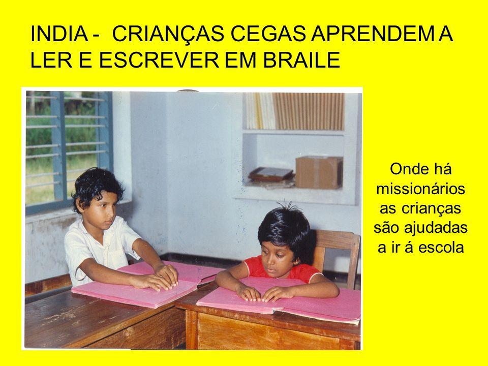 Onde há missionários as crianças são ajudadas a ir á escola INDIA - CRIANÇAS CEGAS APRENDEM A LER E ESCREVER EM BRAILE