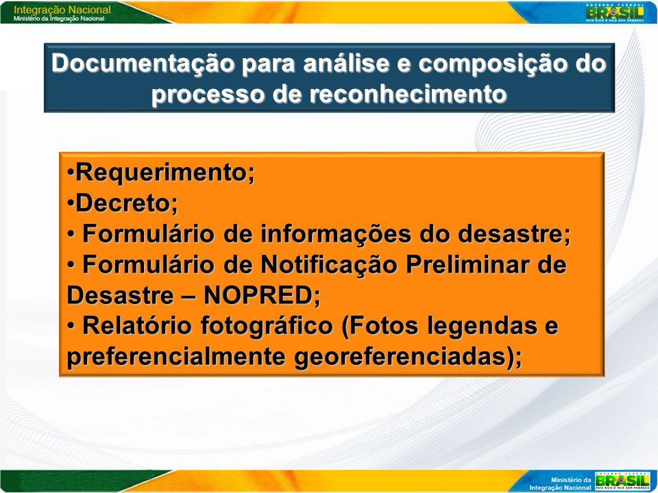 Documentação para análise e composição do processo de reconhecimento Requerimento;Requerimento; Decreto;Decreto; Formulário de informações do desastre