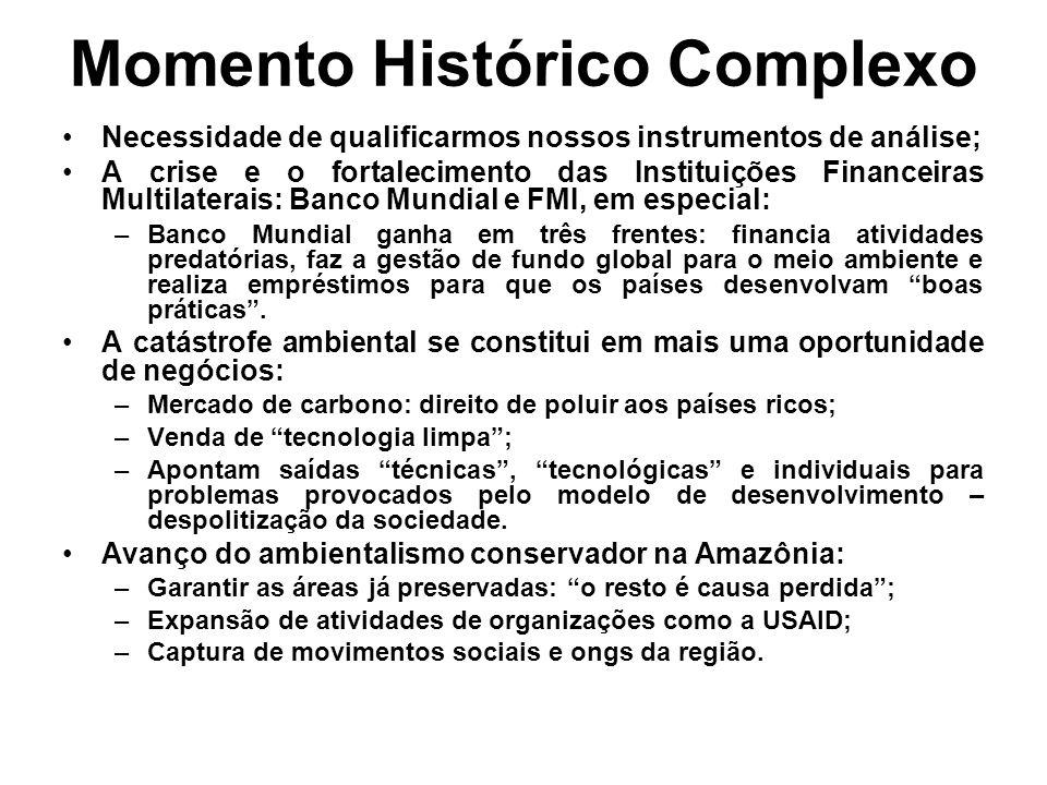 Momento Histórico Complexo Necessidade de qualificarmos nossos instrumentos de análise; A crise e o fortalecimento das Instituições Financeiras Multil
