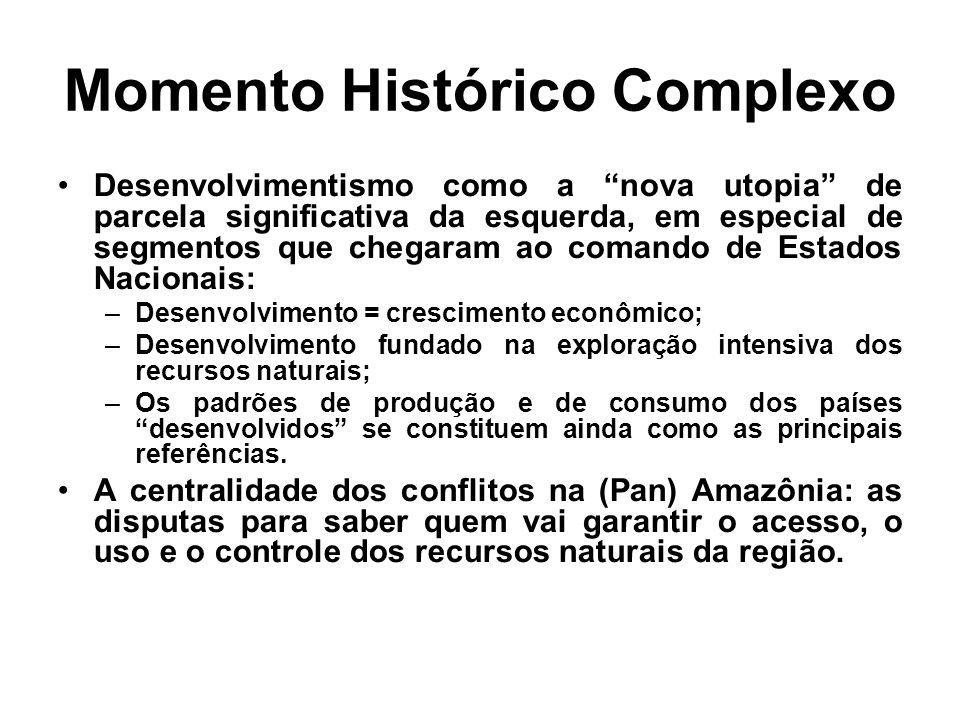 Momento Histórico Complexo Desenvolvimentismo como a nova utopia de parcela significativa da esquerda, em especial de segmentos que chegaram ao comand