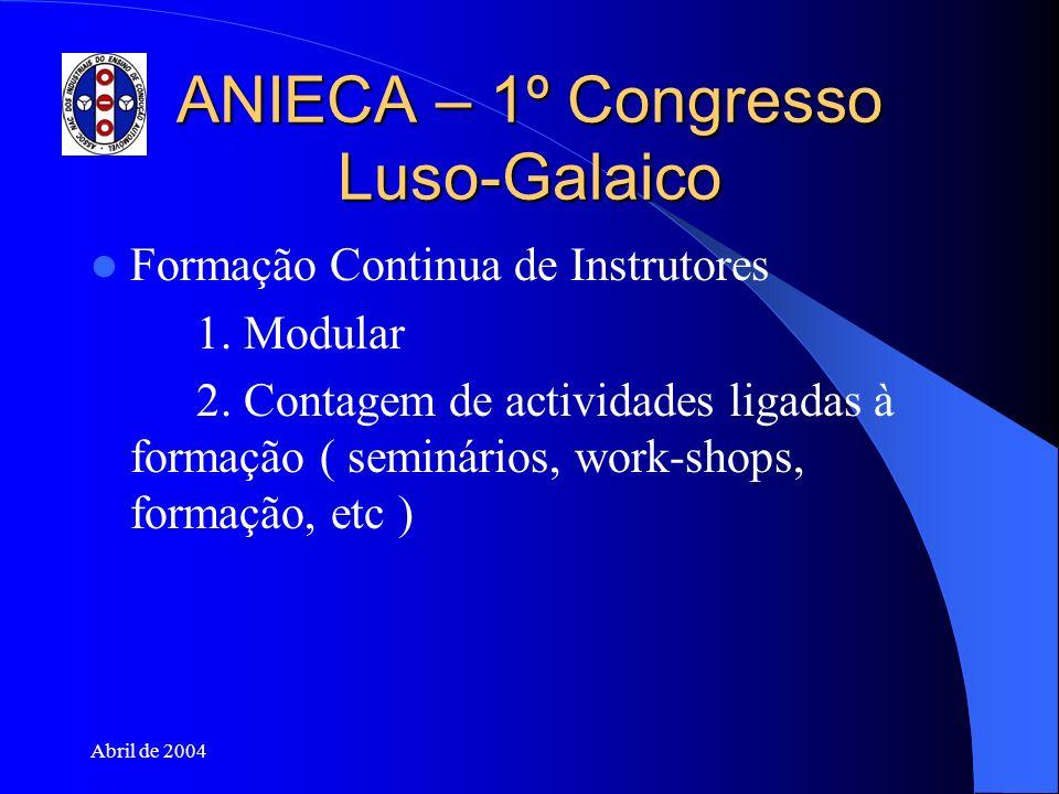 Abril de 2004 ANIECA – 1º Congresso Luso-Galaico Formação Continua de Instrutores 1. Modular 2. Contagem de actividades ligadas à formação ( seminário