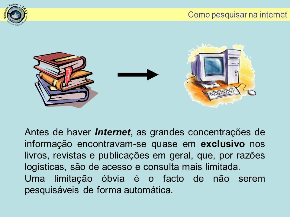 Antes de haver Internet, as grandes concentrações de informação encontravam-se quase em exclusivo nos livros, revistas e publicações em geral, que, po