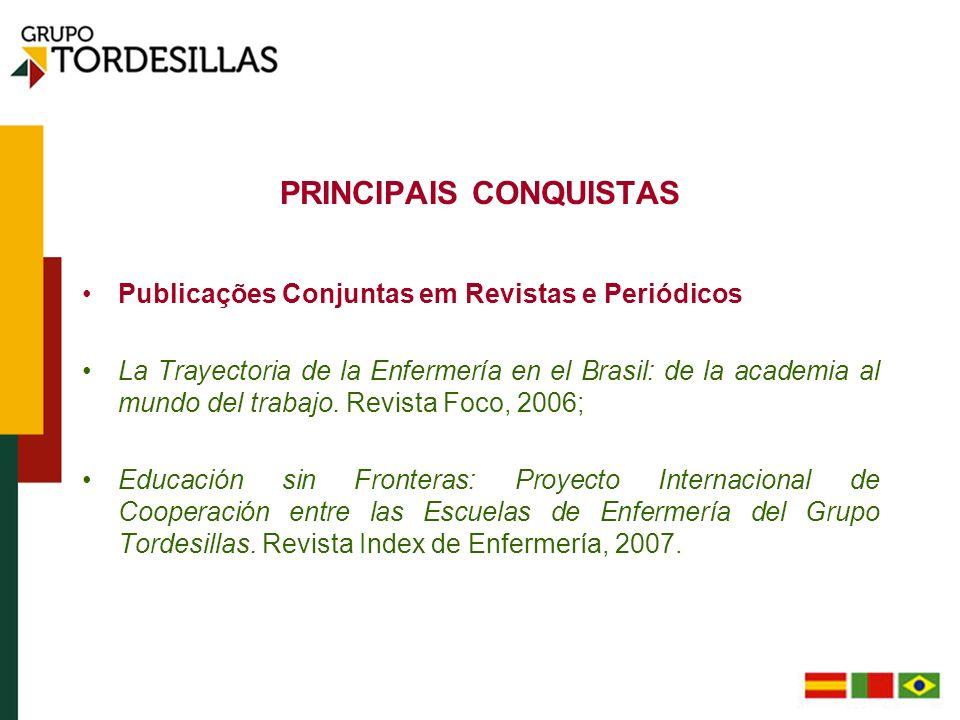 PRINCIPAIS CONQUISTAS Publicações Conjuntas em Revistas e Periódicos La Trayectoria de la Enfermería en el Brasil: de la academia al mundo del trabajo