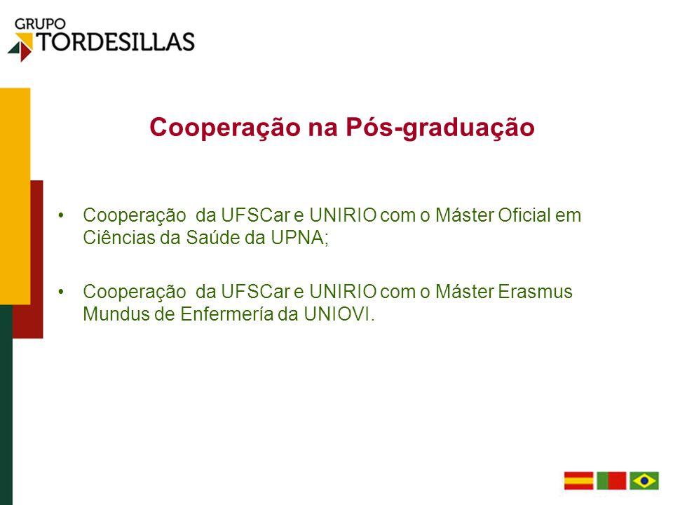 Cooperação na Pós-graduação Cooperação da UFSCar e UNIRIO com o Máster Oficial em Ciências da Saúde da UPNA; Cooperação da UFSCar e UNIRIO com o Máste