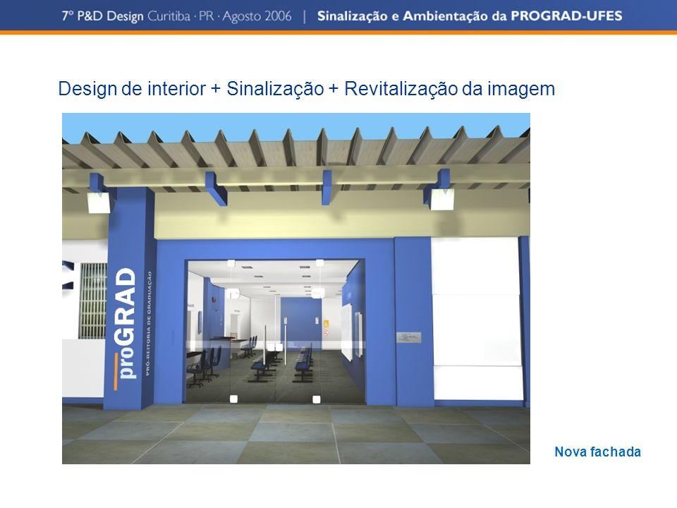 Design de interior + Sinalização + Revitalização da imagem Nova fachada