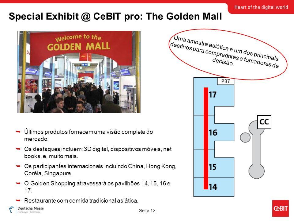 Seite 12 Special Exhibit @ CeBIT pro: The Golden Mall Últimos produtos fornecem uma visão completa do mercado.