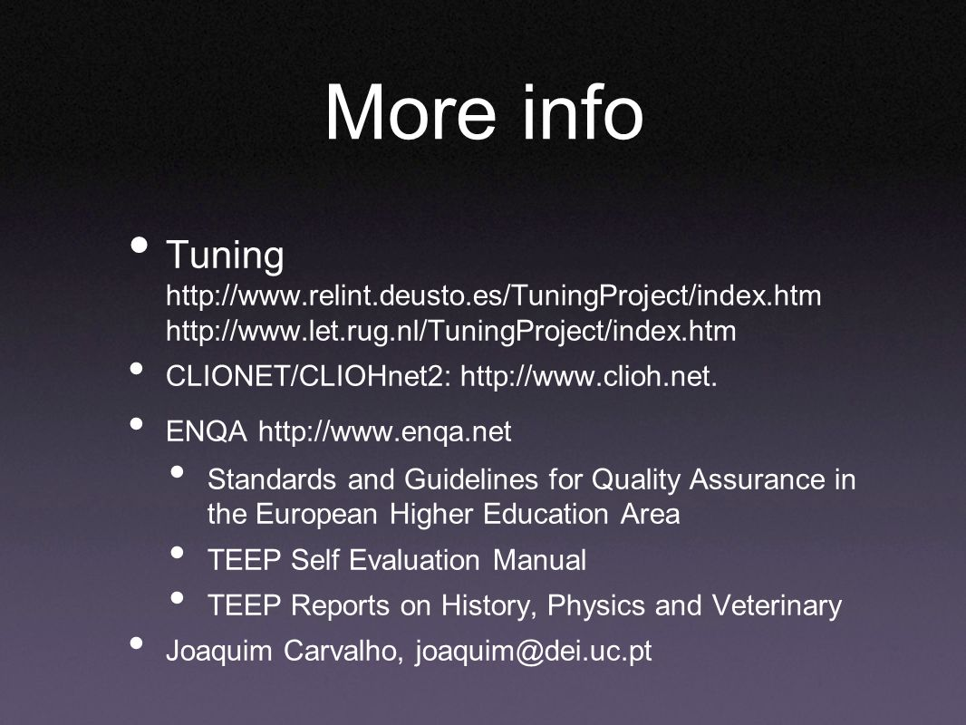 More info Tuning http://www.relint.deusto.es/TuningProject/index.htm http://www.let.rug.nl/TuningProject/index.htm CLIONET/CLIOHnet2: http://www.clioh.net.