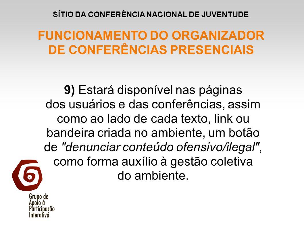 9) Estará disponível nas páginas dos usuários e das conferências, assim como ao lado de cada texto, link ou bandeira criada no ambiente, um botão de