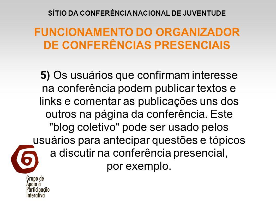 5) Os usuários que confirmam interesse na conferência podem publicar textos e links e comentar as publicações uns dos outros na página da conferência.