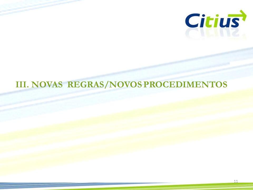 III.NOVAS REGRAS/NOVOS PROCEDIMENTOS 11