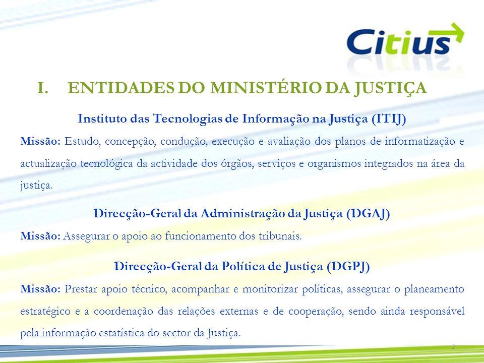 3 Instituto das Tecnologias de Informação na Justiça (ITIJ) Missão: Estudo, concepção, condução, execução e avaliação dos planos de informatização e a