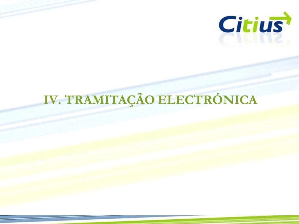 30 IV. TRAMITAÇÃO ELECTRÓNICA