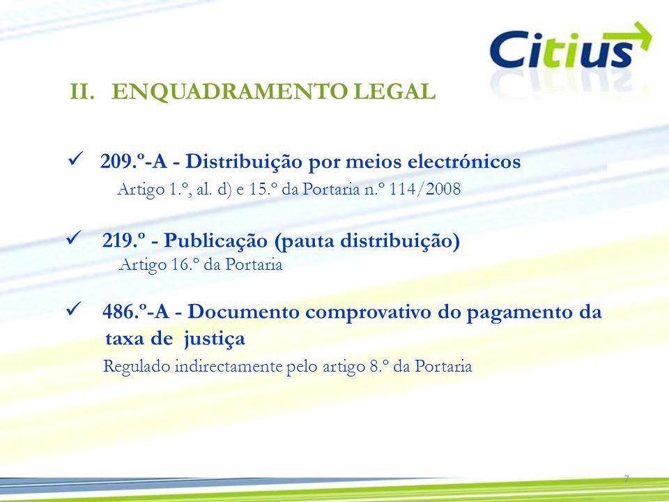 219.º - Publicação (pauta distribuição) Artigo 16.º da Portaria 486.º-A - Documento comprovativo do pagamento da taxa de justiça Regulado indirectamen