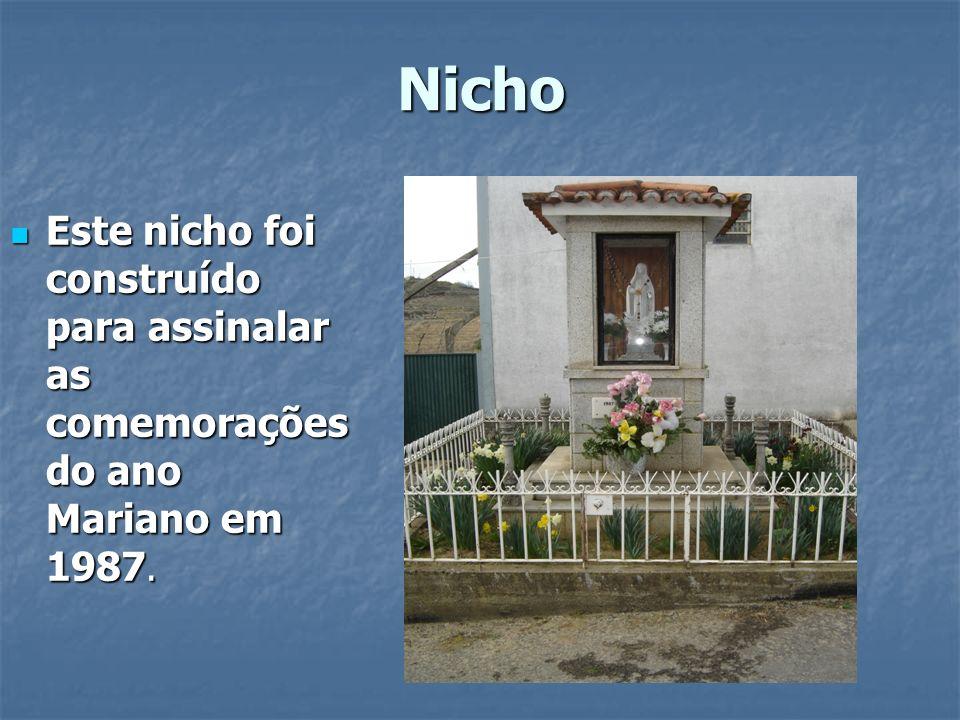 Nicho Este nicho foi construído para assinalar as comemorações do ano Mariano em 1987. Este nicho foi construído para assinalar as comemorações do ano