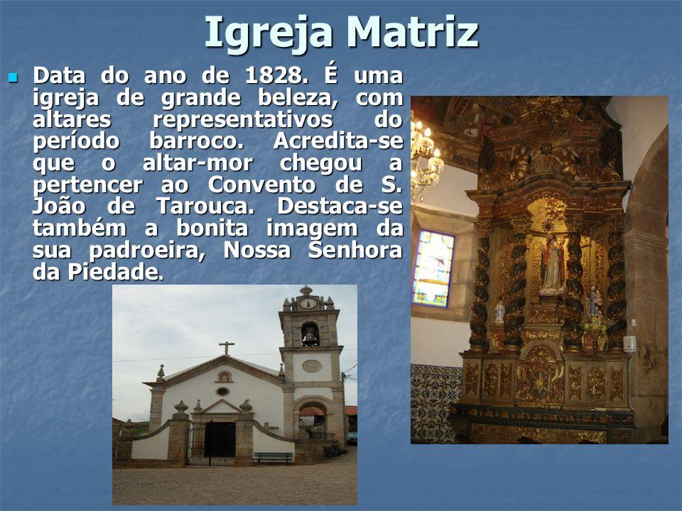 Igreja Matriz Data do ano de 1828. É uma igreja de grande beleza, com altares representativos do período barroco. Acredita-se que o altar-mor chegou a
