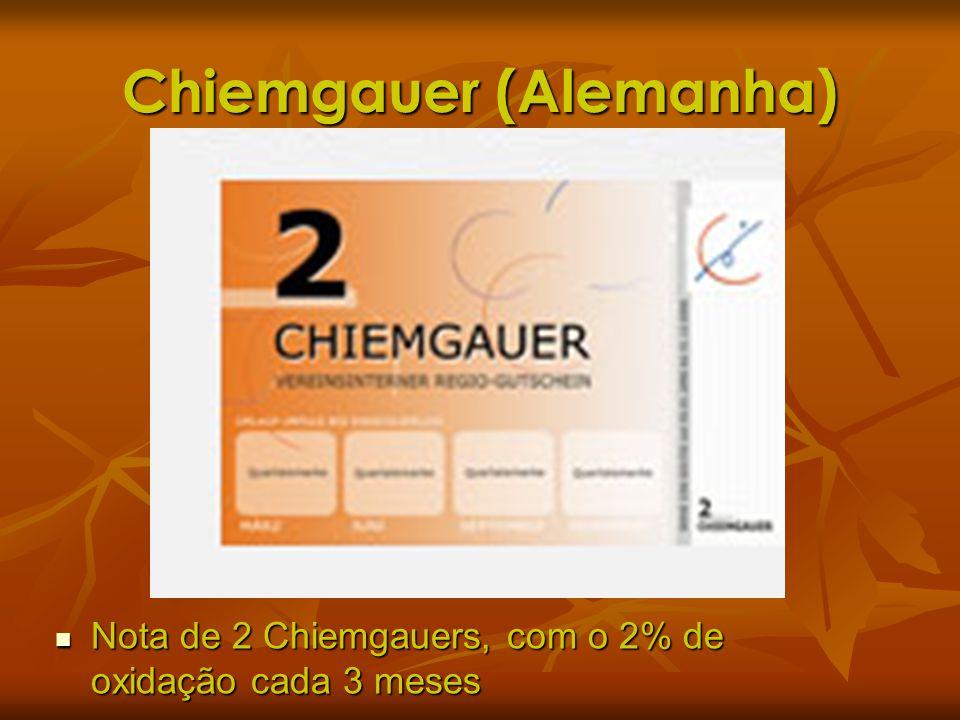 Chiemgauer (Alemanha) Nota de 2 Chiemgauers, com o 2% de oxidação cada 3 meses Nota de 2 Chiemgauers, com o 2% de oxidação cada 3 meses