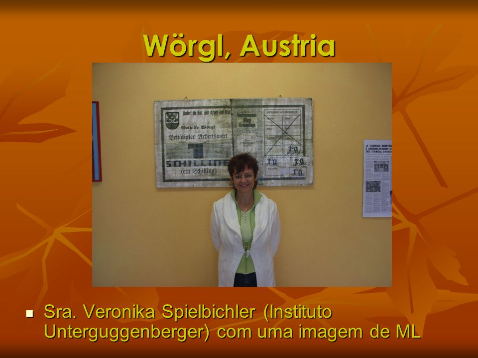 Wörgl, Austria Sra. Veronika Spielbichler (Instituto Unterguggenberger) com uma imagem de ML Sra. Veronika Spielbichler (Instituto Unterguggenberger)