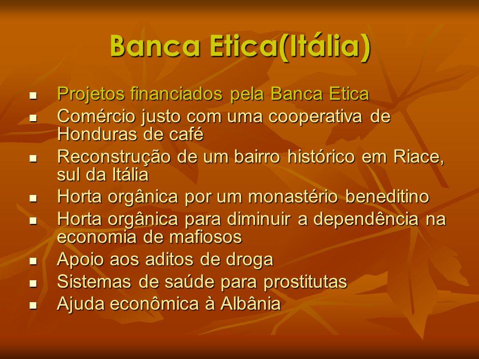 Banca Etica(Itália) Projetos financiados pela Banca Etica Projetos financiados pela Banca Etica Comércio justo com uma cooperativa de Honduras de café