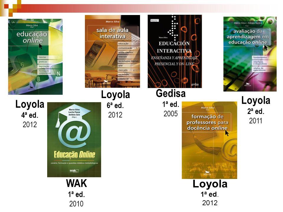 Loyola 2ª ed. 2011 Loyola 6ª ed. 2012 Loyola 4ª ed. 2012 Gedisa 1ª ed. 2005 WAK 1ª ed. 2010 Loyola 1ª ed. 2012