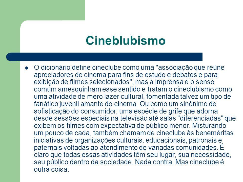 Cineblubismo O dicionário define cineclube como uma