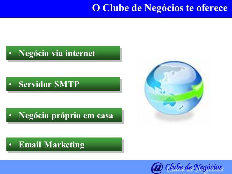 Negócio via internet Ao se associar ao Clube de Negócios você terá : Servidor SMTP onde você poderá enviar e-mails de forma organizada, profissional e programada.