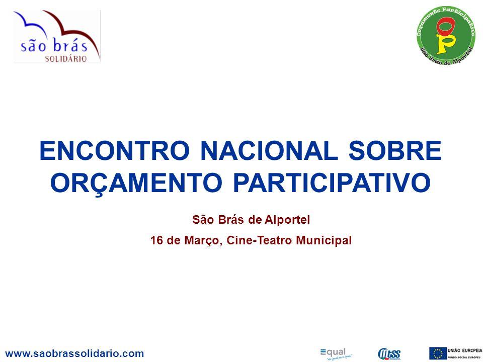 ENCONTRO NACIONAL SOBRE ORÇAMENTO PARTICIPATIVO São Brás de Alportel 16 de Março, Cine-Teatro Municipal www.saobrassolidario.com