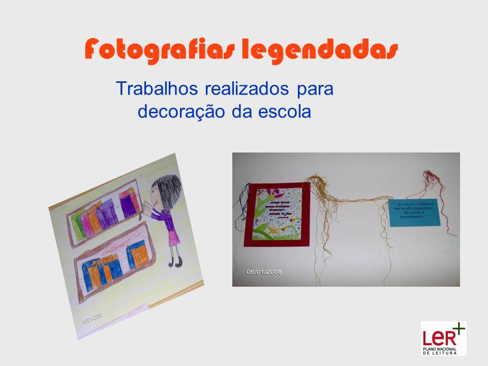 Fotografias legendadas Trabalhos realizados para decoração da escola