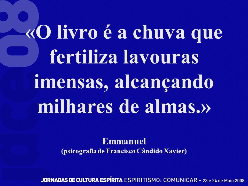 «O livro é a chuva que fertiliza lavouras imensas, alcançando milhares de almas.» Emmanuel (psicografia de Francisco Cândido Xavier)