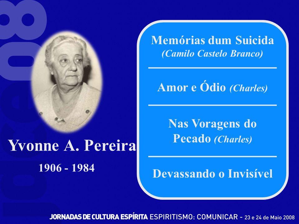 Memórias dum Suicida (Camilo Castelo Branco) Amor e Ódio (Charles) Devassando o Invisível Nas Voragens do Pecado (Charles) Yvonne A.