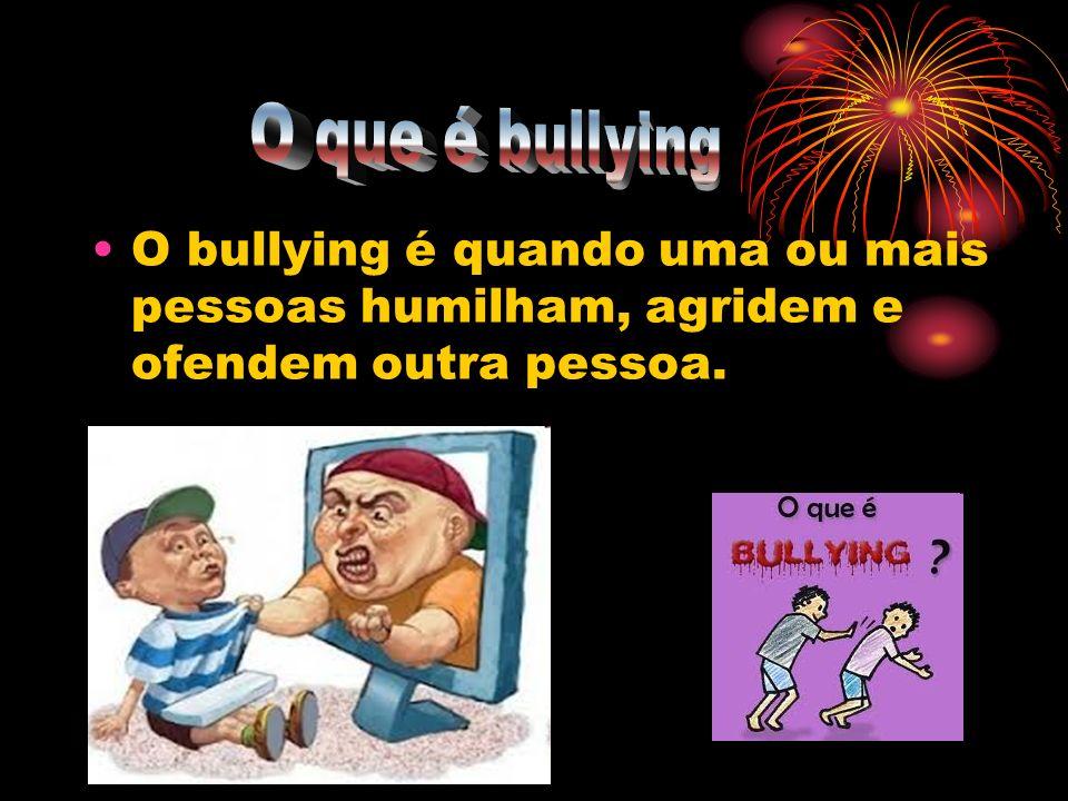 O bullying é quando uma ou mais pessoas humilham, agridem e ofendem outra pessoa.