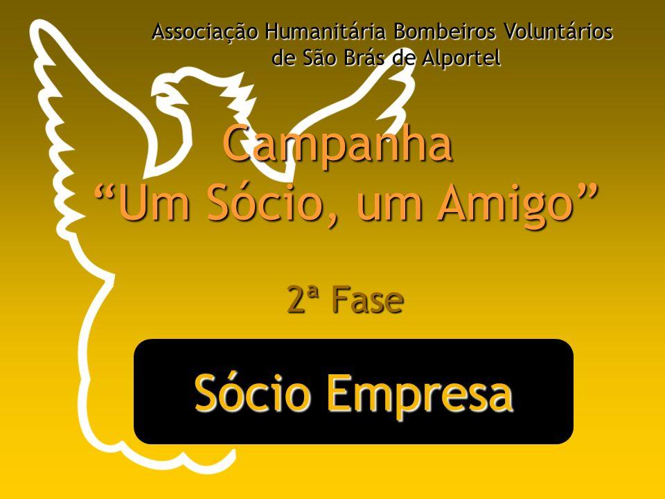 Sócio Empresa Associação Humanitária Bombeiros Voluntários de São Brás de Alportel Campanha Um Sócio, um Amigo 2ª Fase