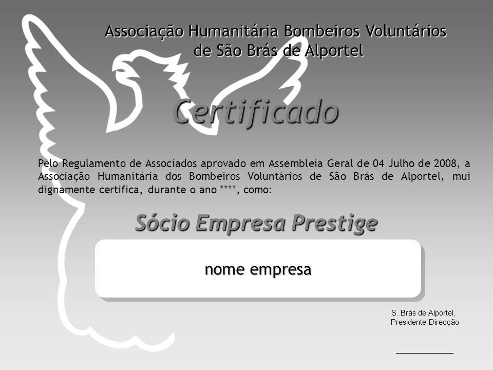 Certificado Pelo Regulamento de Associados aprovado em Assembleia Geral de 04 Julho de 2008, a Associação Humanitária dos Bombeiros Voluntários de São