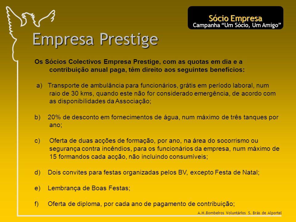 Empresa Prestige Os Sócios Colectivos Empresa Prestige, com as quotas em dia e a contribuição anual paga, têm direito aos seguintes benefícios: a) Tra