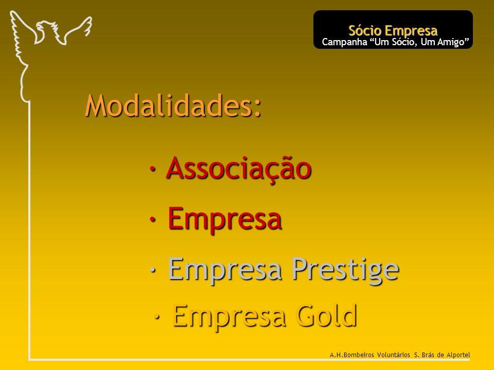 · Empresa Prestige · Empresa Gold · Empresa Modalidades: Sócio Empresa Campanha Um Sócio, Um Amigo A.H.Bombeiros Voluntários S. Brás de Alportel · Ass