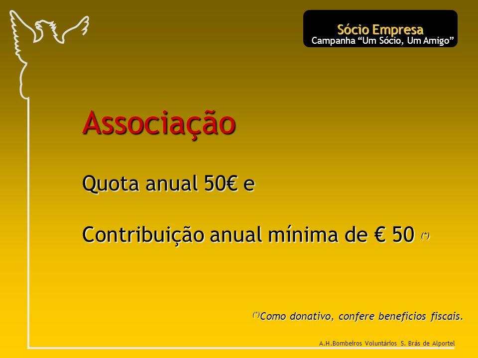 Associação Quota anual 50 e Contribuição anual mínima de 50 (*) (*) Como donativo, confere benefícios fiscais. Sócio Empresa Campanha Um Sócio, Um Ami