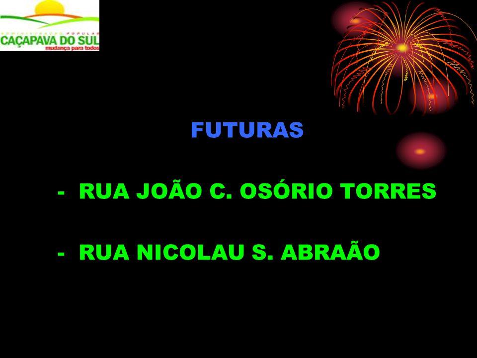 FUTURAS - RUA JOÃO C. OSÓRIO TORRES - RUA NICOLAU S. ABRAÃO