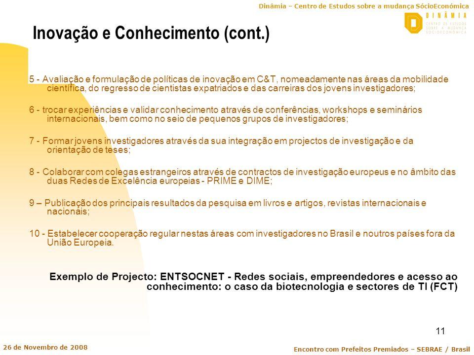 Dinâmia – Centro de Estudos sobre a mudança SócioEconómica Encontro com Prefeitos Premiados – SEBRAE / Brasil 26 de Novembro de 2008 11 Inovação e Con