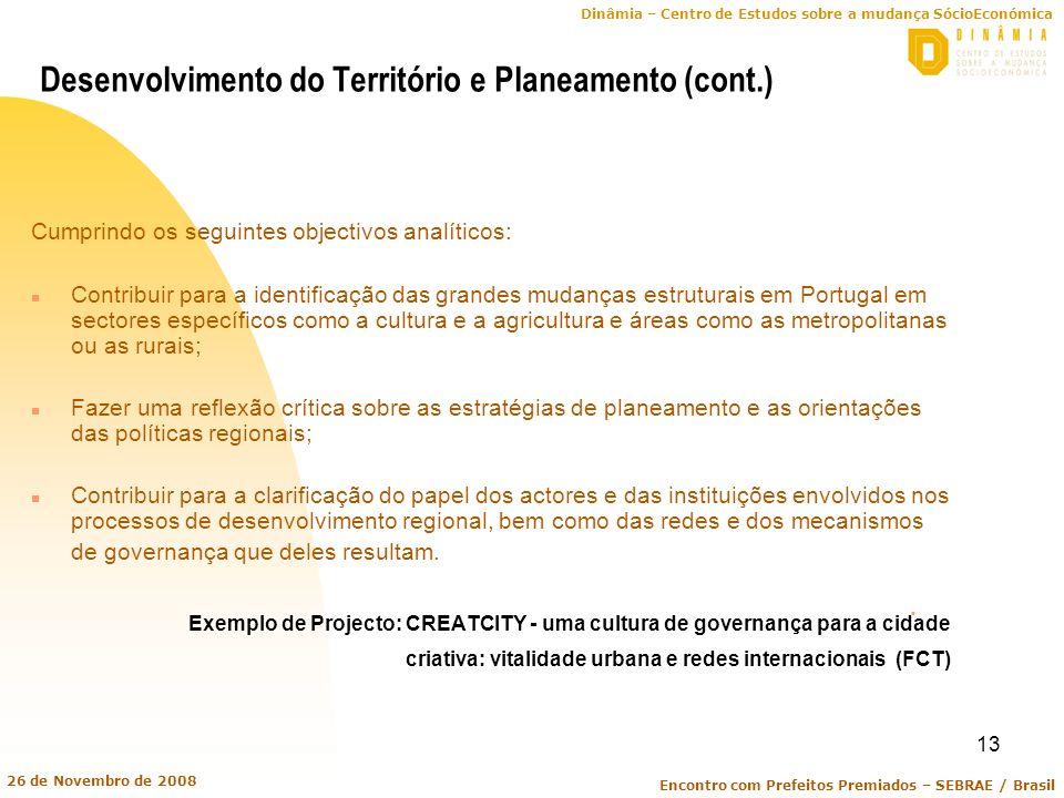 Dinâmia – Centro de Estudos sobre a mudança SócioEconómica Encontro com Prefeitos Premiados – SEBRAE / Brasil 26 de Novembro de 2008 13 Desenvolviment