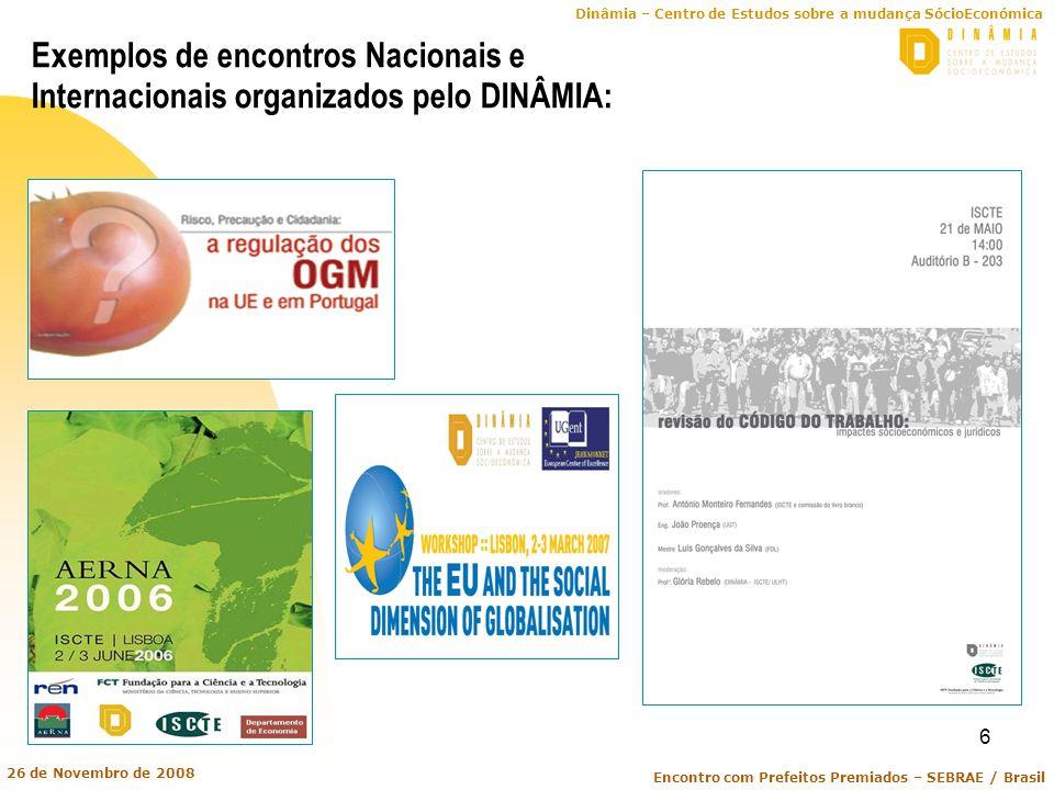 Dinâmia – Centro de Estudos sobre a mudança SócioEconómica Encontro com Prefeitos Premiados – SEBRAE / Brasil 26 de Novembro de 2008 6 Exemplos de enc