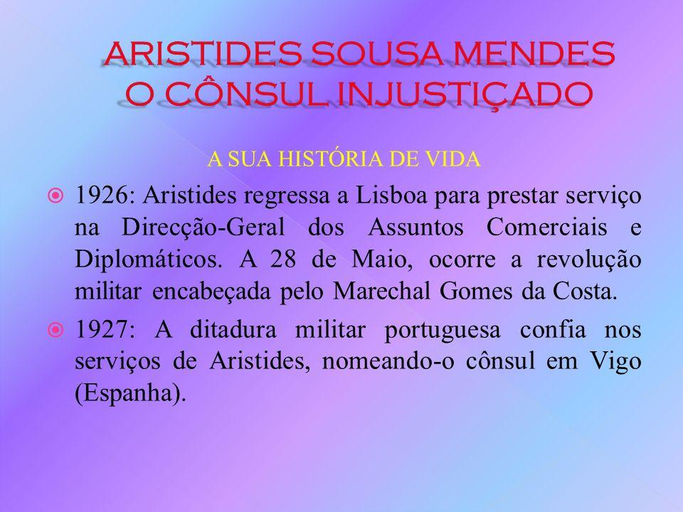 A SUA HISTÓRIA DE VIDA 1921/23: Aristides dirige temporariamente o consulado português em S. Francisco (no Estado da Califórnia); é nesta cidade que n