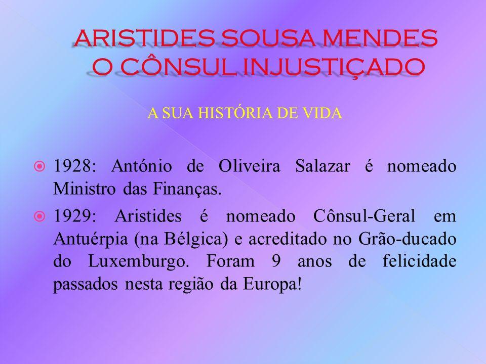 A SUA HISTÓRIA DE VIDA 1926: Aristides regressa a Lisboa para prestar serviço na Direcção-Geral dos Assuntos Comerciais e Diplomáticos. A 28 de Maio,