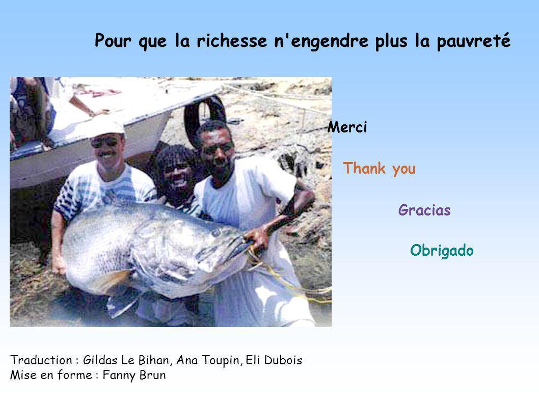 Merci Gracias Thank you Obrigado Pour que la richesse n'engendre plus la pauvreté Traduction : Gildas Le Bihan, Ana Toupin, Eli Dubois Mise en forme :