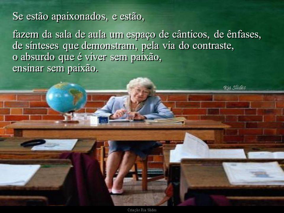 Criação Ria Slides Os professores apaixonados, com ou sem carro, buzinam o silêncio comodista, Os professores apaixonados, com ou sem carro, buzinam o