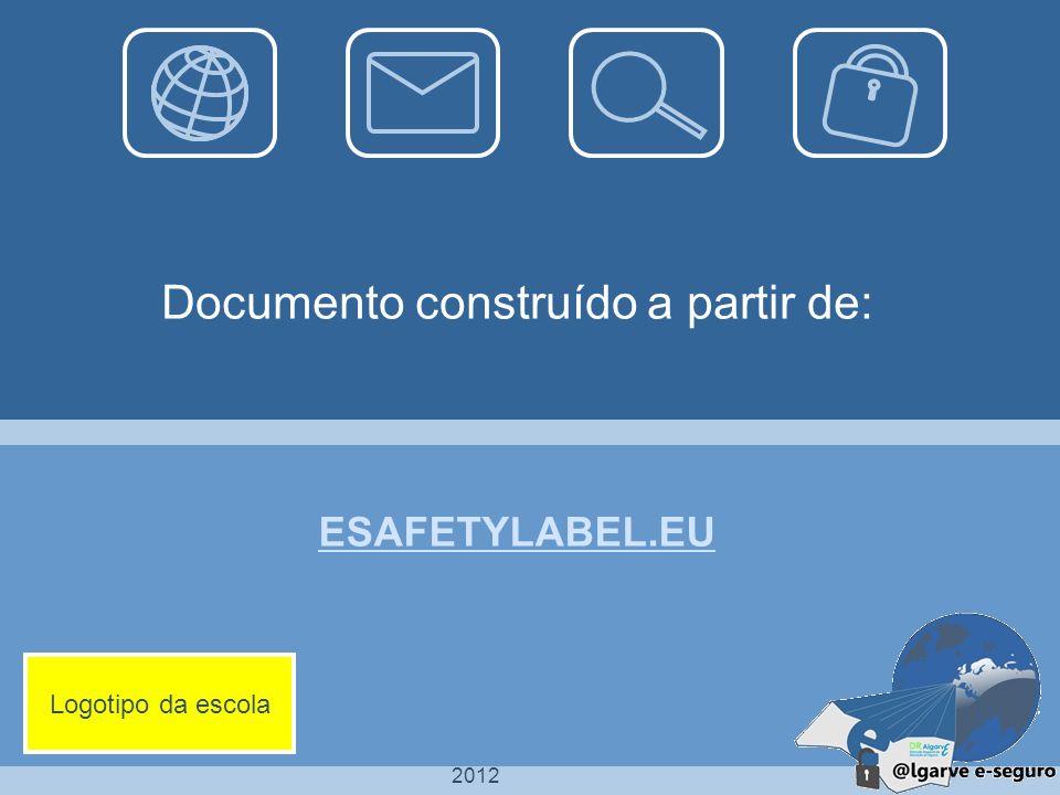 2012 ESAFETYLABEL.EU Documento construído a partir de: Logotipo da escola
