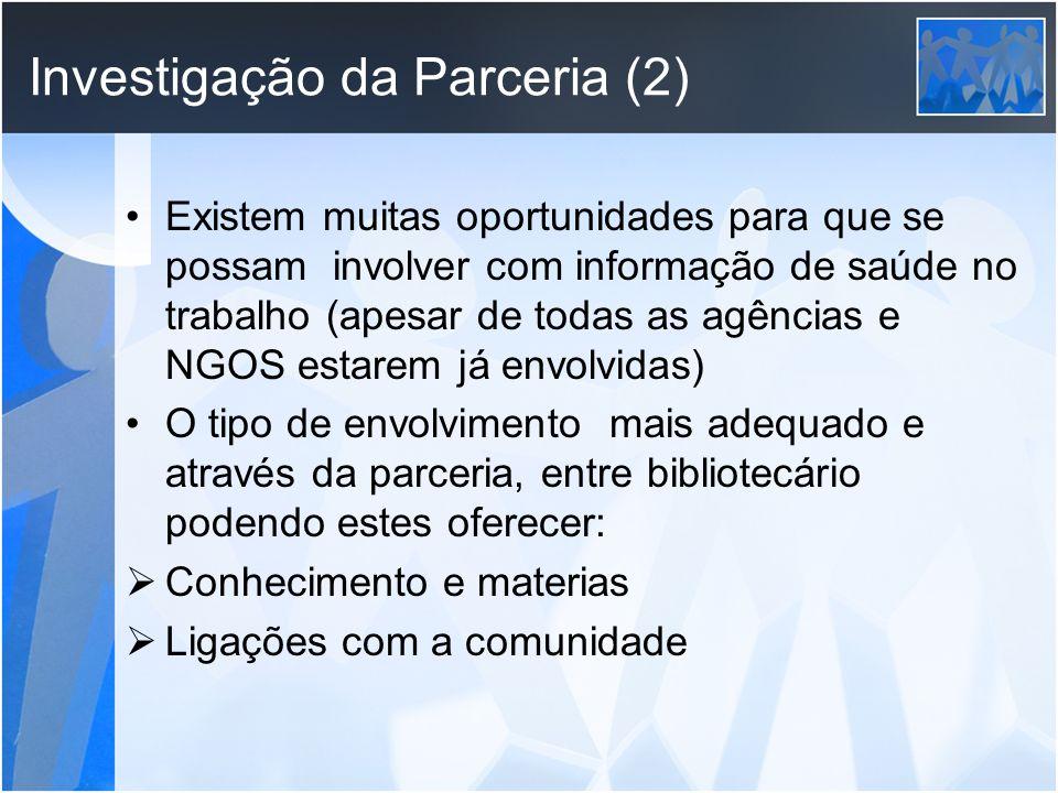 Investigação da Parceria (3) IFLA/ FAIFE- OS 5 Ps Parceria ( pessoal clínico, NGOs de saúde, pacientes, etc.