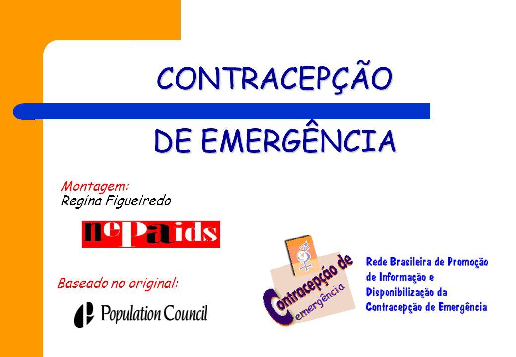 A Contracepção de emergência não afeta A implantação do óvulo em caso de fecundação X Drezett, J.